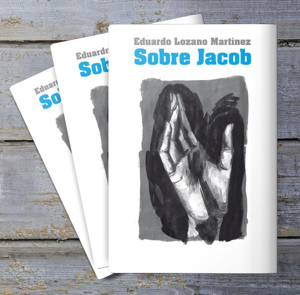 «Sobre Jacob» de Eduardo Lozano Martínez
