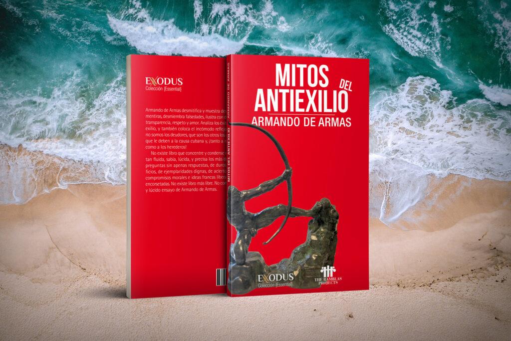 Reeditan en Miami y España «Mitos del antiexilio» de Armando de Armas
