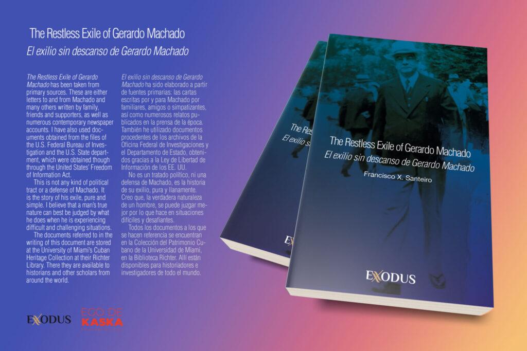 «The Restless Exile of Gerardo Machado / El exilio sin descanso de Gerardo Machado» de/by Francisco X. Santeiro