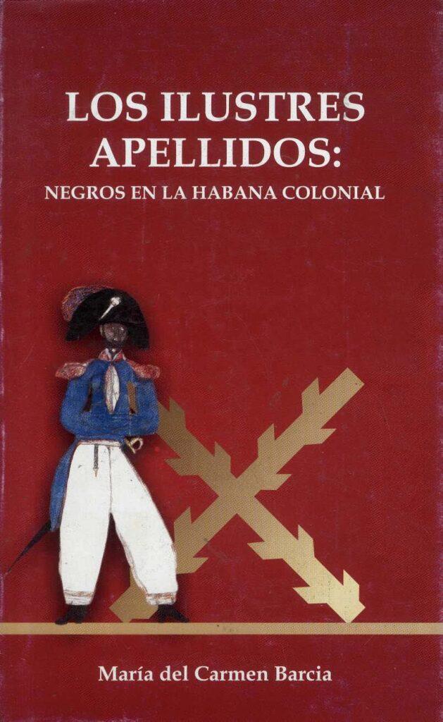 «Los ilustres apellidos» (Negros en La Habana colonial)